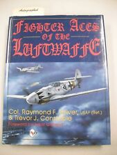"""SIGNED COPY """"FIGHTER ACES OF THE LUFTWAFFE"""" BY TOLIVER & CONSTABLE! 352 PAGES"""