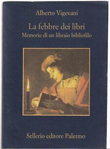 Alberto Vigevani LA FEBBRE DEI LIBRI. Memorie di un libraio bibliofilo 1^ed.2000