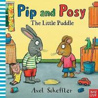 Pip and Posy and the Little Puddle by Axel Scheffler, Hardcover Used Book, Accep