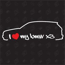 I love my BMW X3 - Pegatina ,Shocker Coche, Año de fabricación. 04-10, E83