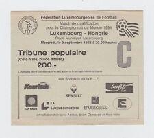 Orig.Ticket   WM Qualifikation  09.09.1992   LUXEMBURG - UNGARN  !!  SELTEN