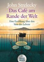 Das Café am Rande der Welt von John Strelecky * Großdruck Neu