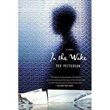 In the Wake: A Novel Per Petterson Paperback