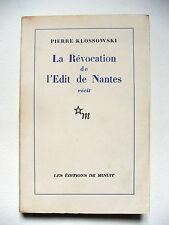 KLOSSOWSKI : LA RÉVOCATION DE L'ÉDIT DE NANTES / MINUIT / 1959 / EO / NUMÉROTÉE