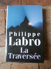 LA TRAVERSEE de PHILIPPE LABRO