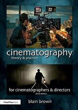 Cinematography : Theory and Practice: Image Making for Cinematographers and D...