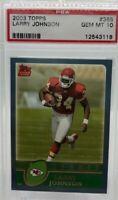 2003 Topps Larry Johnson RC #365 PSA 10 Chiefs Rookie