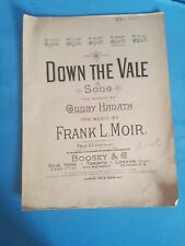 VTG 1896 DOWN THE VALE BY HADATH,MOIR.MUSIC SHEET.UNKOWN SIGNATURE.