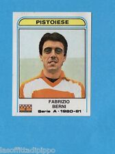 PANINI CALCIATORI 1980/81-Figurina n.253- BERNI - PISTOIESE -Recuperata