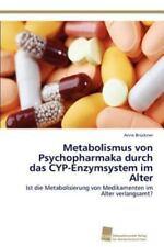 Metabolismus Von Psychopharmaka Durch Das Cyp-Enzymsystem Im Alter: Ist Die M...