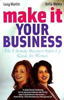 """""""AS NEW"""" Make it Your Business: The Ultimate Business Start-up Guide for Women,"""