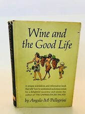 1st Edition Wine and The Good Life by Angelo M. Pellegrini 1965 Vintage Rare DJ