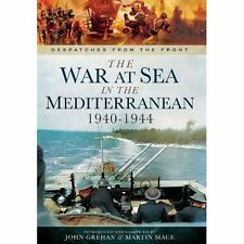 The War at Sea in the Mediterranean 1940-1944 by John Grehan, Martin Mace (Hardback, 2014)