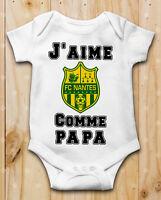 Body bébé J aime FC NANTES Comme Papa Manche Courte ou Longue