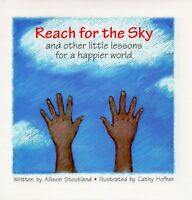 Reach for the Sky: and other little lessons for a happier world by Allison Stout