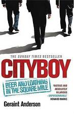 """Cityboy"": Beer and Loathing in the Square Mile, Anderson, Geraint, Used; Good B"