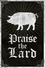 Praise the Lard Black Funny Poster 24x36 inch