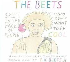 Spit In the Face of People Who Don't Want To Be Cool by The Beets (CD) Brand New