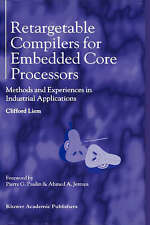 Retargetable Compilers for Embedded Core Processors: Methods and Experiences in