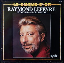 *** 33 TOURS LP / RAYMOND LEFEVRE - LE DISQUE D'OR  *BARCLAY /  FRANCE ***