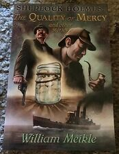 SHERLOCK HOLMES: THE QUALITY OF MERCY & OTHER STORIES William Meikle 1st ed TP