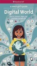 A Smart Girl's Guide : Digital World - How to Connect, Share, Play, and Keep...
