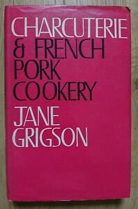 Charcuterie And French Pork Cookery by Jane Grigson, 1st Edition