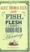Fish, Flesh and Good Red Herring: A Gallimaufry By Alice Thomas Ellis