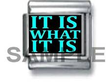 IT IS WHAT IT IS 9MM ITALIAN PHOTO CHARM LINK accept life whatever
