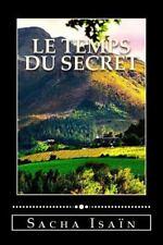 Le Temps du Secret by Sacha Isaïn (2014, Paperback)