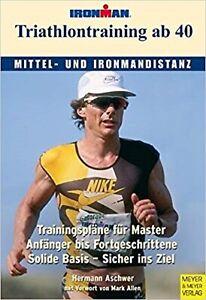 Triathlontraining ab 40. Mittel- und Ironmandistanz von H. Aschwer (2008, Tb)