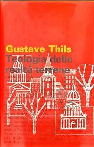 TEOLOGIA DELLE REALTÀ TERRENE - GUSTAVE THILS - PAOLINE 1968