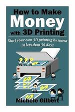3d Printing for Beginners,Make Money at Home How to Series Book 1: How to...