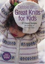 Great Knits for Kids: 27 Classic Designs for Infants to Ten-Year-Olds ~ Bliss, D