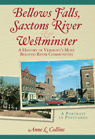 Bellows Falls, Saxtons River & Westminster: A History of Vermont's Most Belov...
