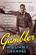 The Gambler: How Penniless Dropout Kirk Kerkorian Became the Greatest Deal Maker