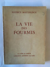 LA VIE DES FOURMIS 1953 MAURICE MAETERLINCK FAYARD