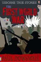 The First World War (Usborne True Stories)