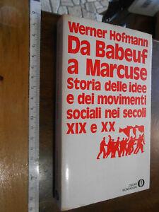 LIBRO:Politica DA BABEUF A MARCUSE W. Hofmann Mondadori Prima edizione 1971