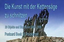 Die Kunst mit der Kettensäge zu schnitzen - Postcard Book