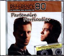 PARTENAIRE PARTICULIER - BEST OF - REFERENCE 80 - CD ALBUM NEUF ET SOUS CELLO