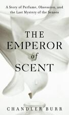 The Emperor of Scent: A Story of Perfume, Obsession, and the Last Mystery of the