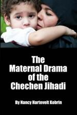 The MATERNAL DRAMA of the CHECHEN JIHADI by Nancy Hartevelt (2014, Paperback)