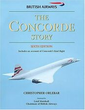 The Concorde Story: 21 Years in Service (Civil aircraft) By Christopher Orlebar