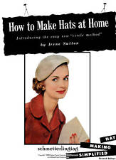 MILLINERY Book Hat Making Designs Patterns SUTTON 1952 How to Make Hats at Home