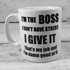 I'M THE BOSS I GIVE THE STRESS GIFT MUG CUP PRESENT WORK MANAGER OFFICE MD OWNER