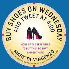 Buy Shoes on Wednesday and Tweet at 4:00: More of the Best Times to Buy This, Do
