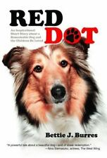Red Dot: An Inspirational Short Story about a Remarkable Dog and the Children He
