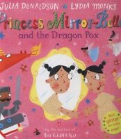 Princess Mirror-Belle and the dragon pox by Julia Donaldson (Hardback)
