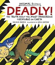 Deadly!: The Truth About the Most Dangerous Creatures on Earth (Animal Science),